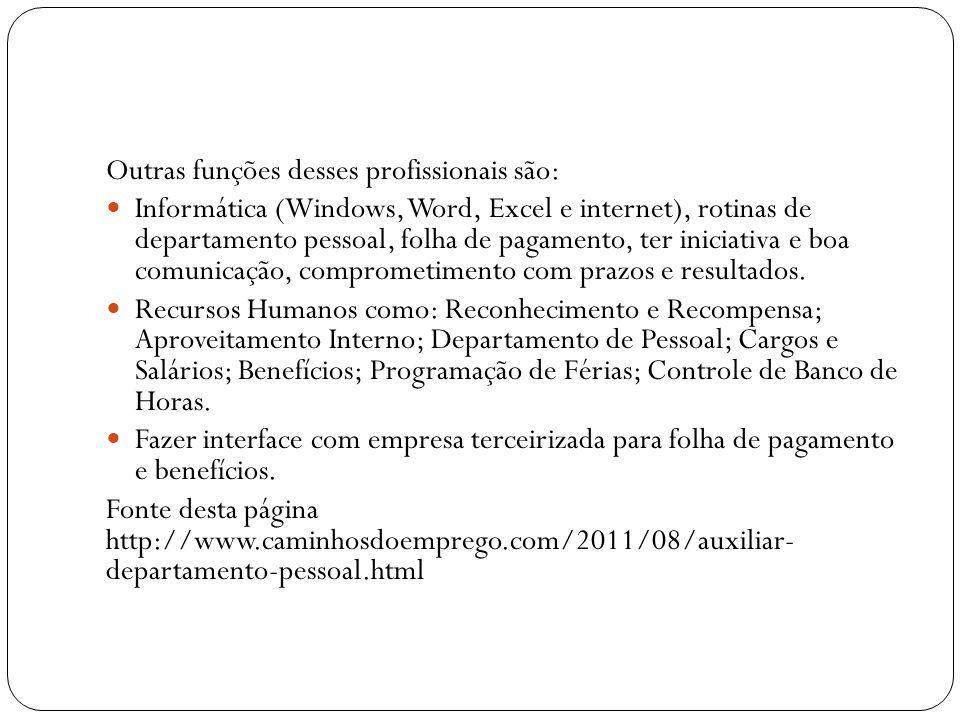 Outras funções desses profissionais são:
