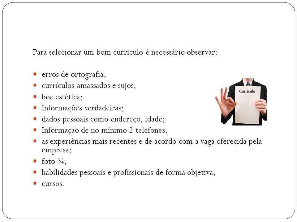 Para selecionar um bom currículo é necessário observar:
