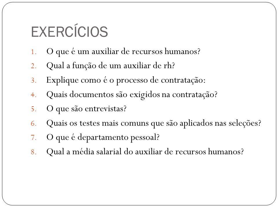EXERCÍCIOS O que é um auxiliar de recursos humanos