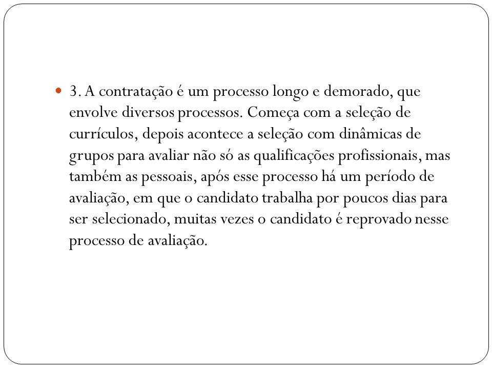 3. A contratação é um processo longo e demorado, que envolve diversos processos.