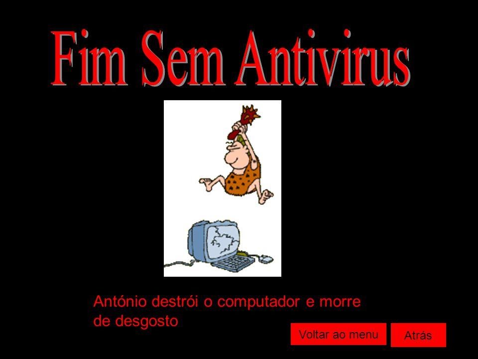 Fim Sem Antivirus António destrói o computador e morre de desgosto