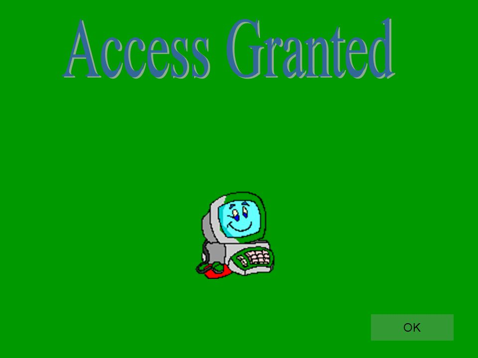 Access Granted OK