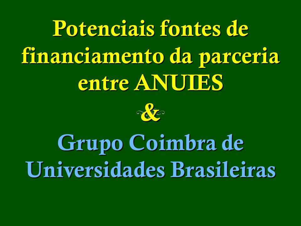 & Potenciais fontes de financiamento da parceria entre ANUIES