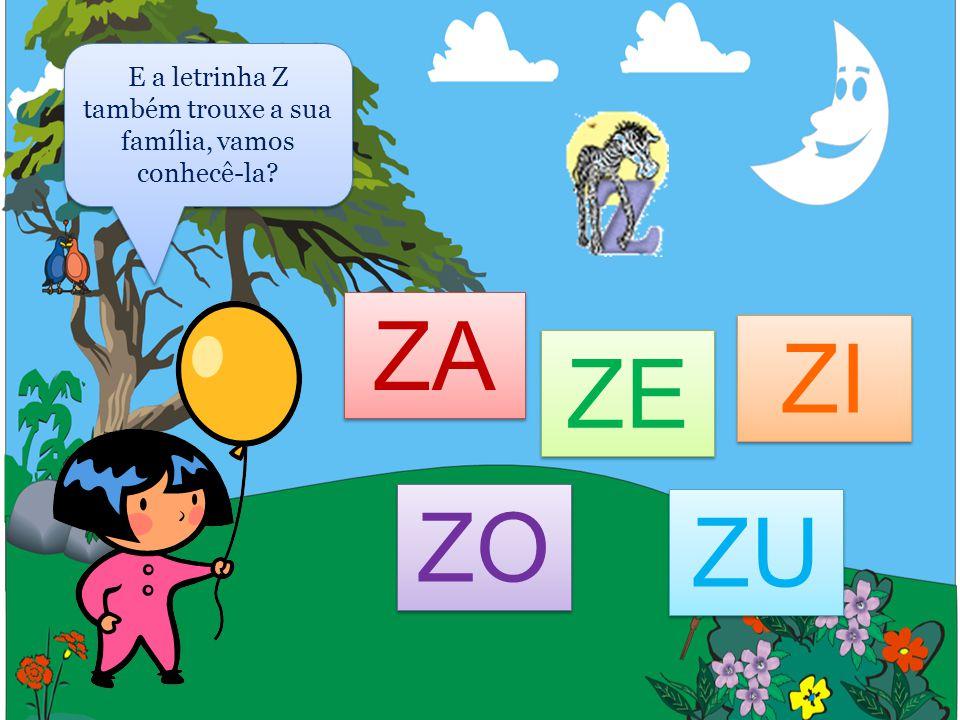 E a letrinha Z também trouxe a sua família, vamos conhecê-la