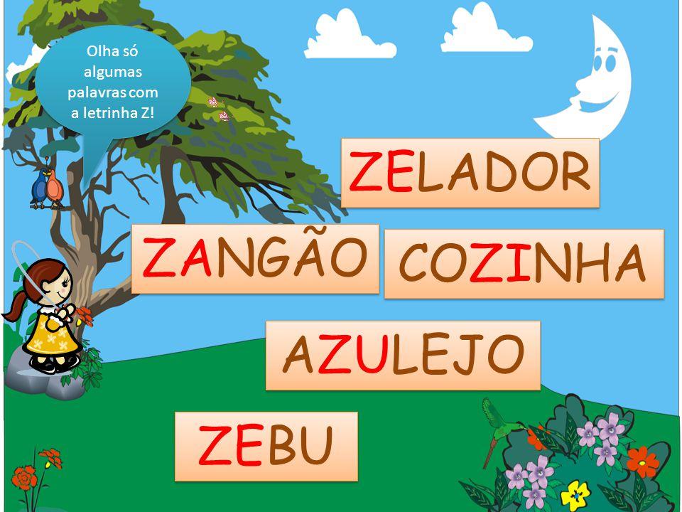 Olha só algumas palavras com a letrinha Z!