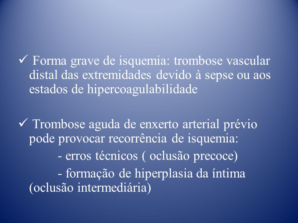 Forma grave de isquemia: trombose vascular distal das extremidades devido à sepse ou aos estados de hipercoagulabilidade
