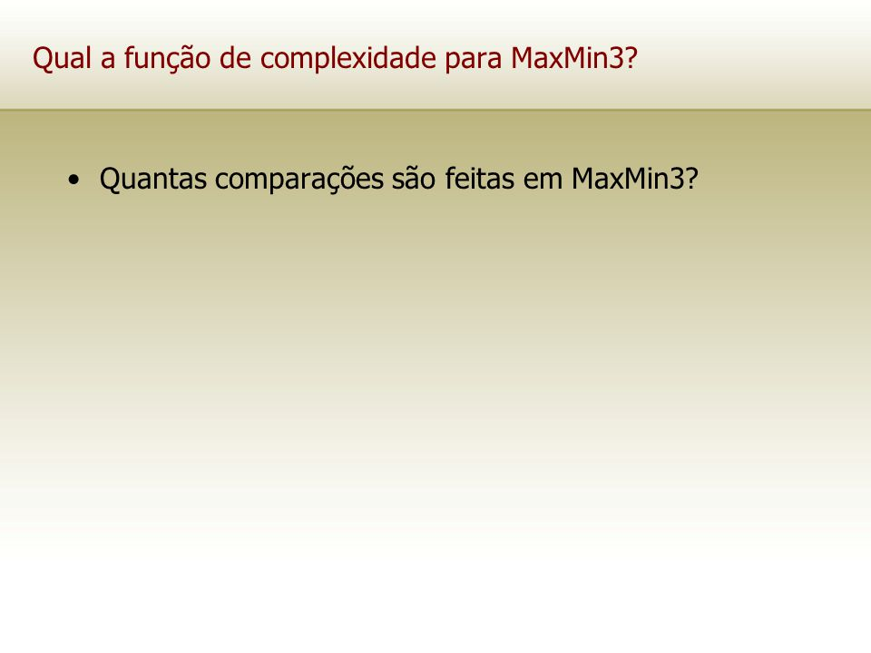 Qual a função de complexidade para MaxMin3