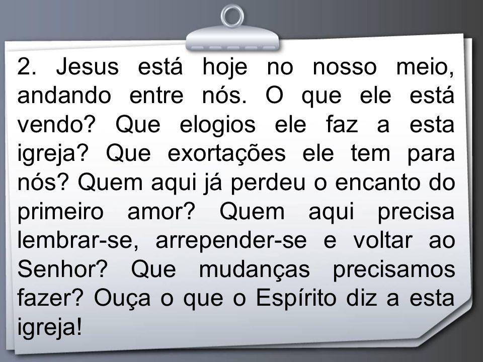 2. Jesus está hoje no nosso meio, andando entre nós