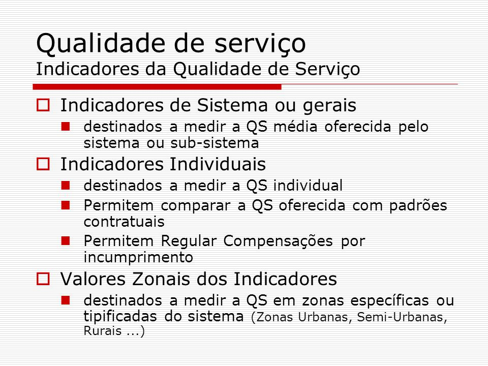 Qualidade de serviço Indicadores da Qualidade de Serviço
