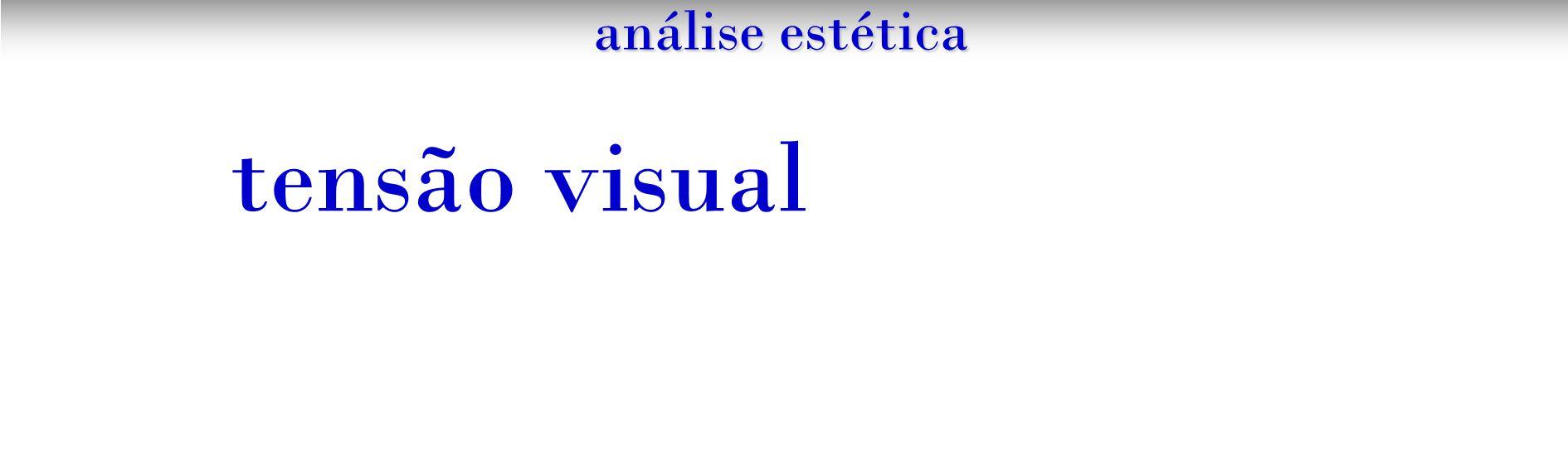 análise estética tensão visual