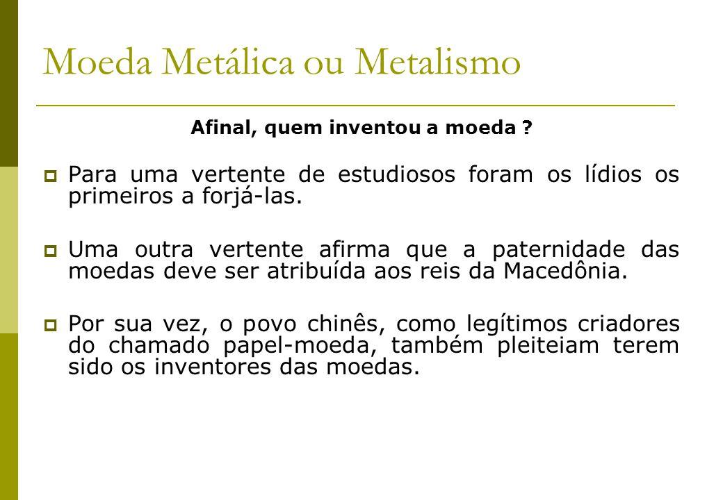 Moeda Metálica ou Metalismo