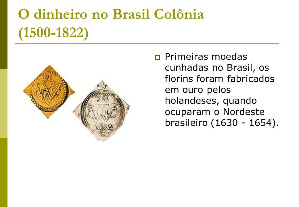 O dinheiro no Brasil Colônia (1500-1822)