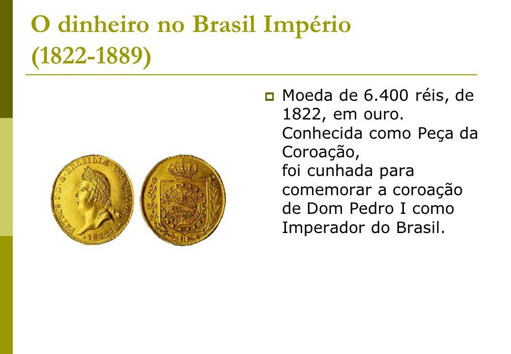 O dinheiro no Brasil Império (1822-1889)