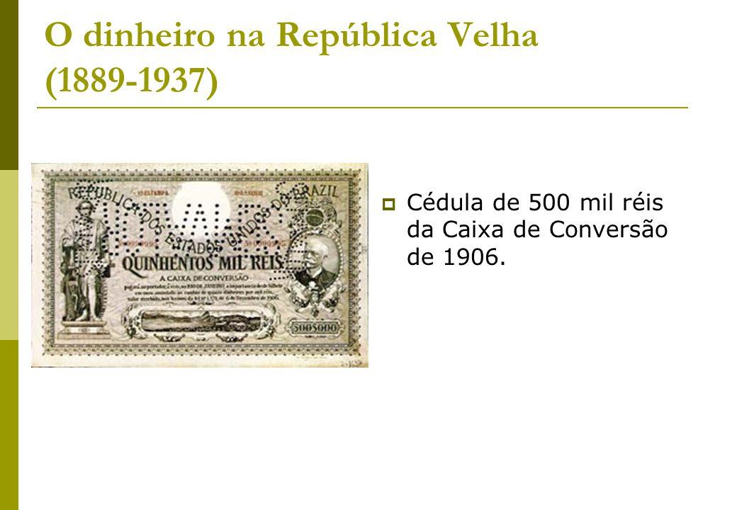 O dinheiro na República Velha (1889-1937)