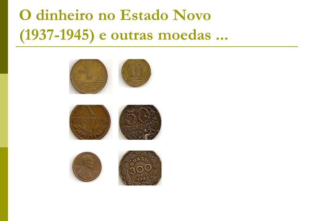 O dinheiro no Estado Novo (1937-1945) e outras moedas ...