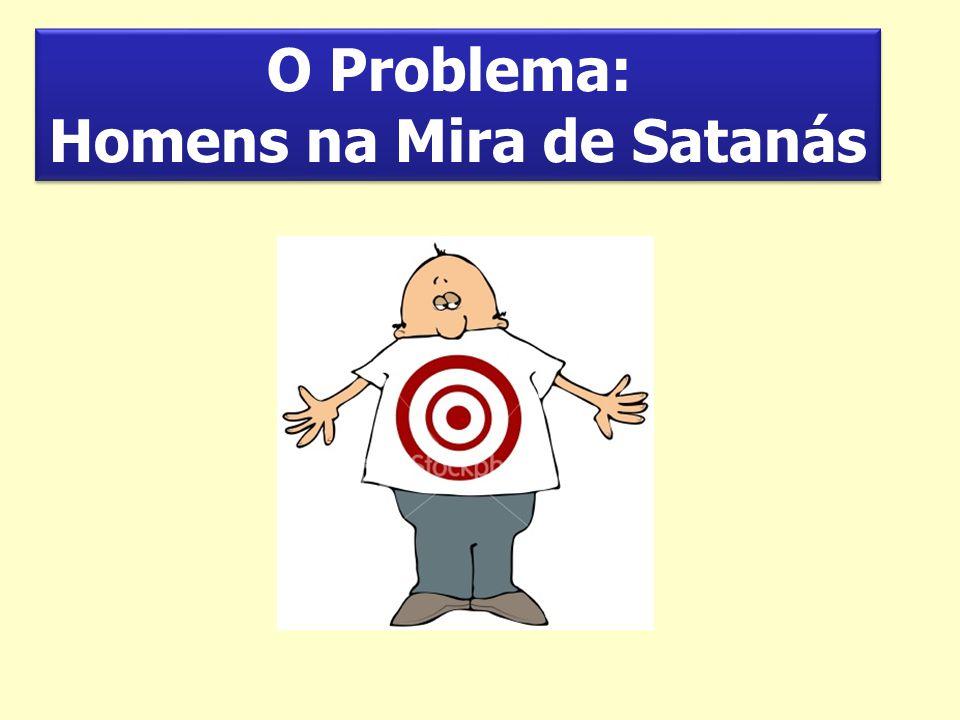 Homens na Mira de Satanás