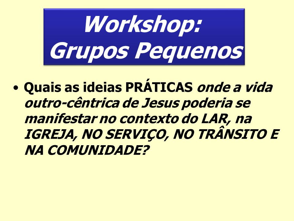Workshop: Grupos Pequenos