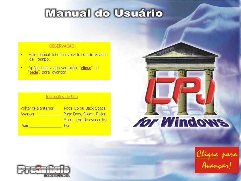OBSERVAÇÃO: Este manual foi desenvolvido com intervalos. de tempo. Após iniciar a apresentação, clique ou.