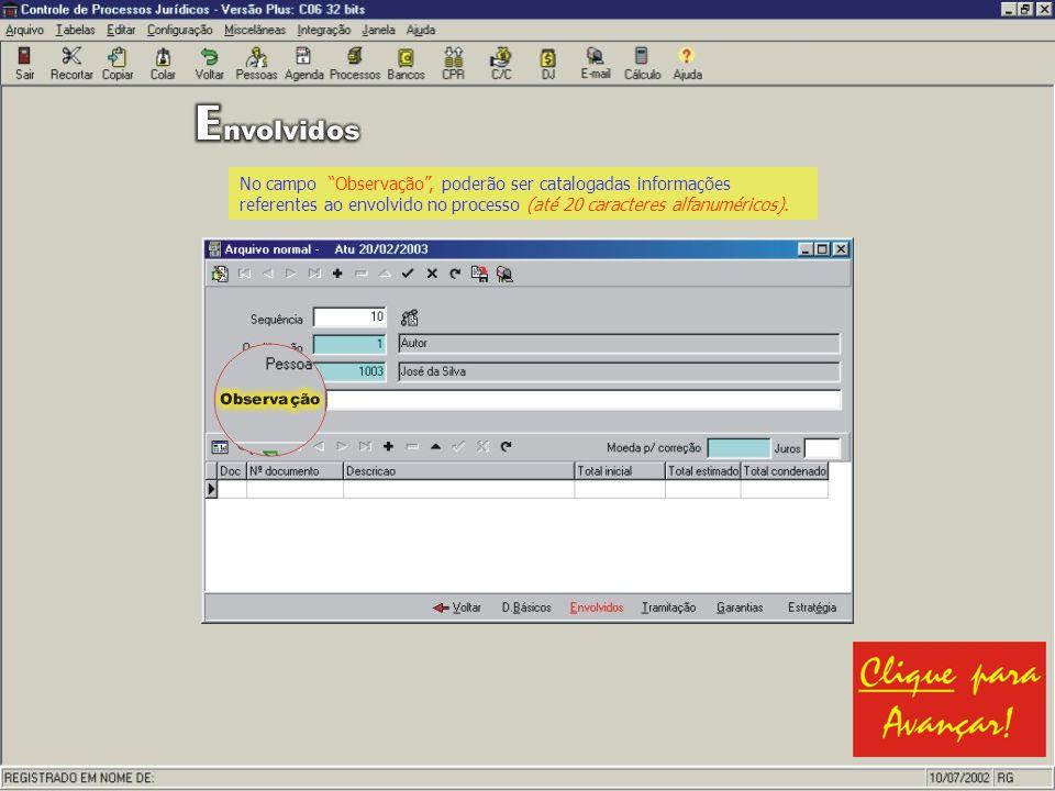 No campo Observação , poderão ser catalogadas informações referentes ao envolvido no processo (até 20 caracteres alfanuméricos).