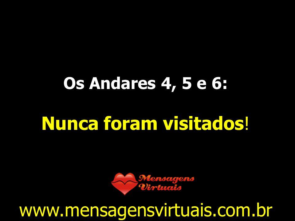 Nunca foram visitados! www.mensagensvirtuais.com.br