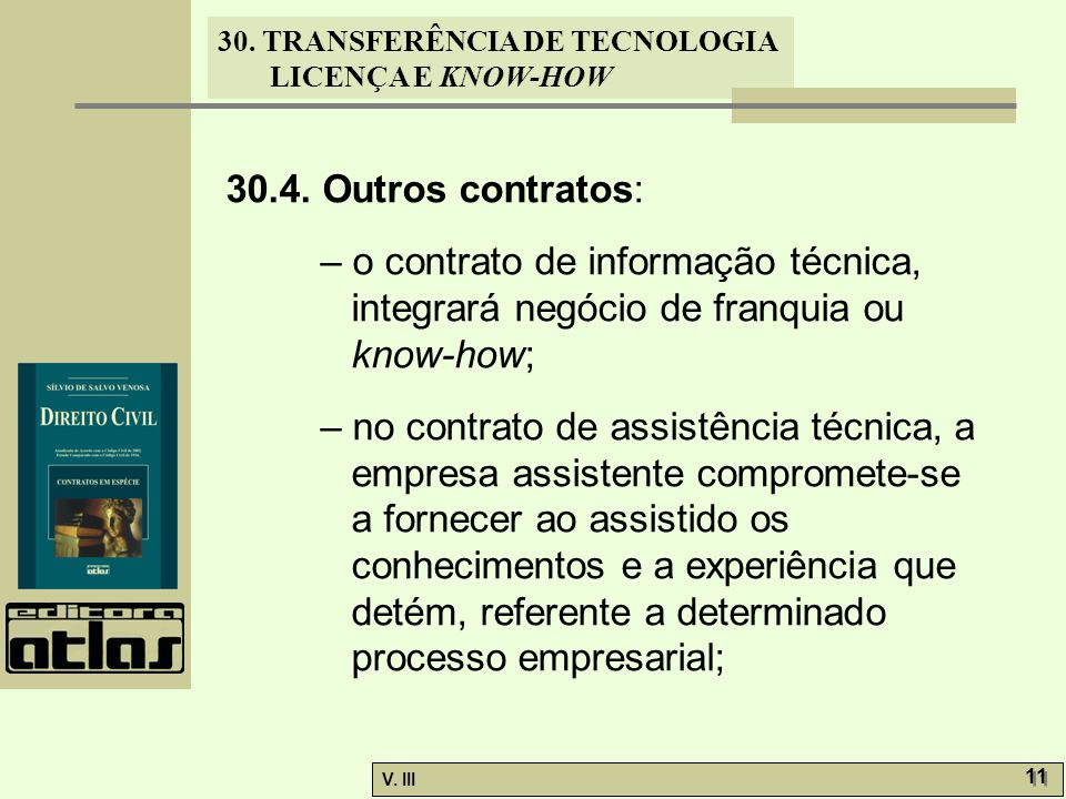 30.4. Outros contratos: – o contrato de informação técnica, integrará negócio de franquia ou know-how;