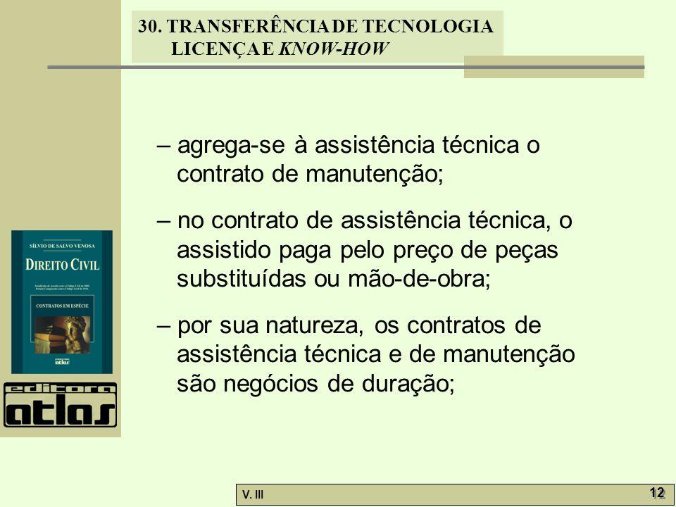 – agrega-se à assistência técnica o contrato de manutenção;