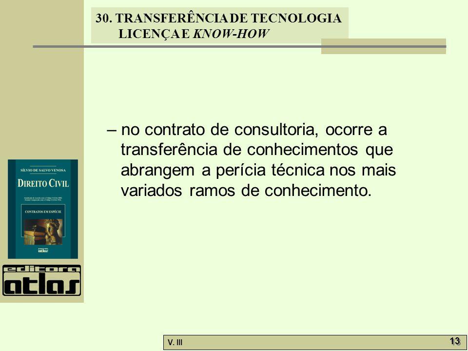 – no contrato de consultoria, ocorre a transferência de conhecimentos que abrangem a perícia técnica nos mais variados ramos de conhecimento.