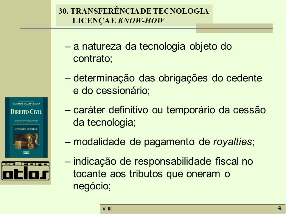 – a natureza da tecnologia objeto do contrato;