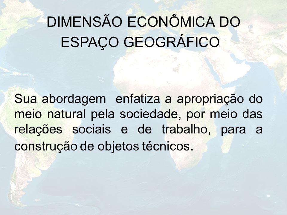 ESPAÇO GEOGRÁFICO DIMENSÃO ECONÔMICA DO