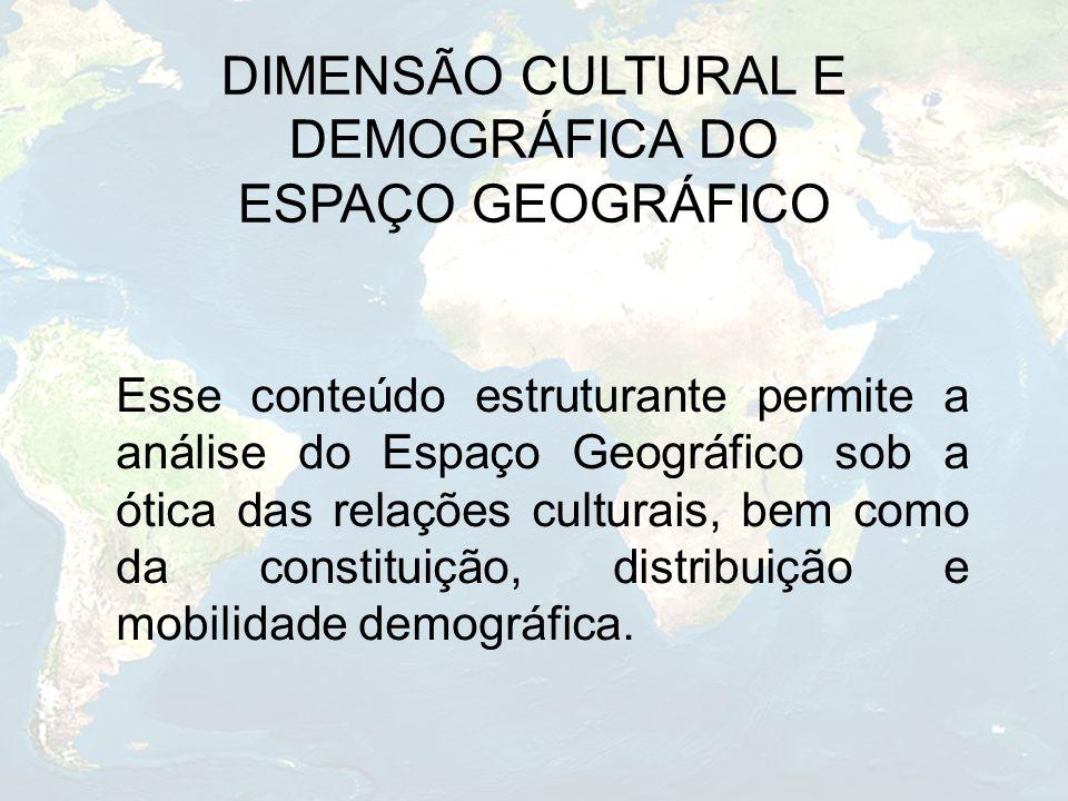 DIMENSÃO CULTURAL E DEMOGRÁFICA DO