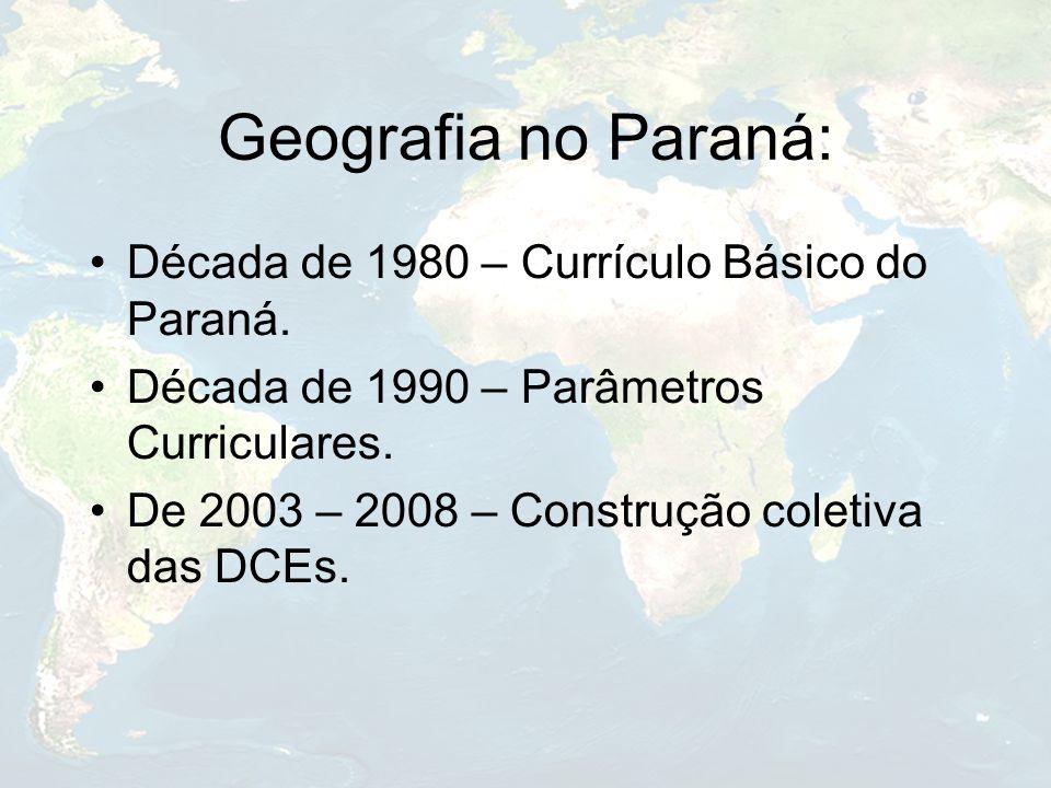 Geografia no Paraná: Década de 1980 – Currículo Básico do Paraná.