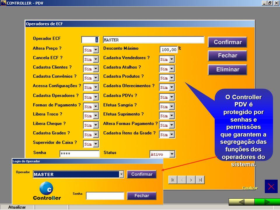O Controller PDV é protegido por senhas e permissões que garantem a segregação das funções dos operadores do sistema.