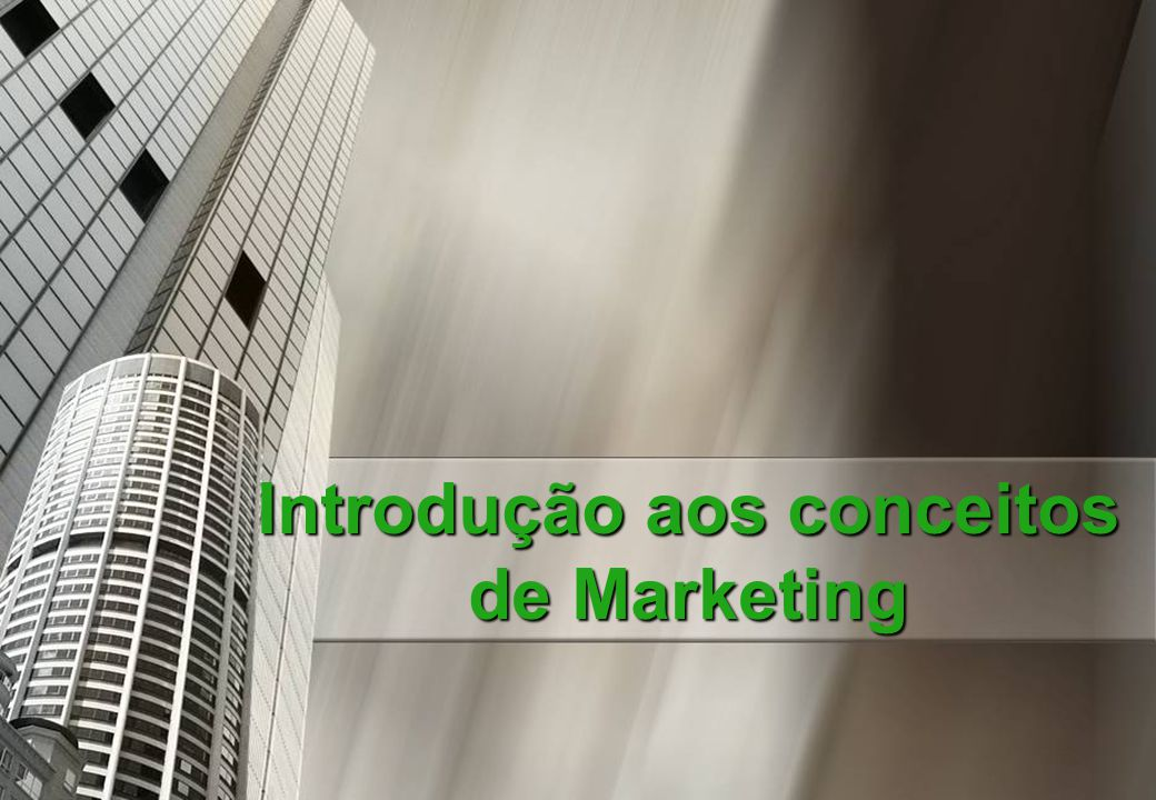 Introdução aos conceitos de Marketing