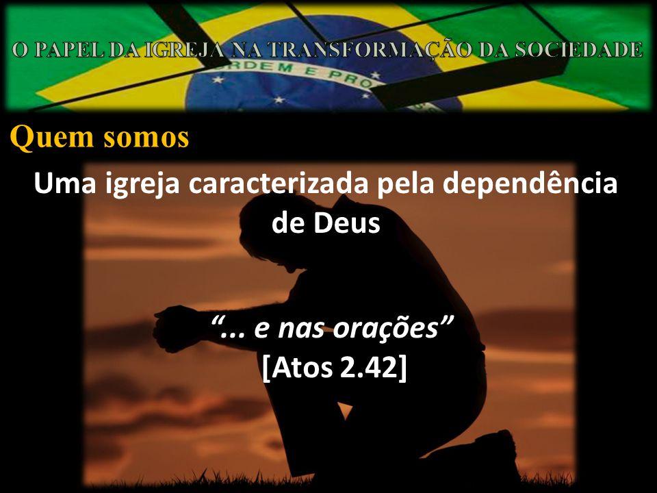 Uma igreja caracterizada pela dependência de Deus