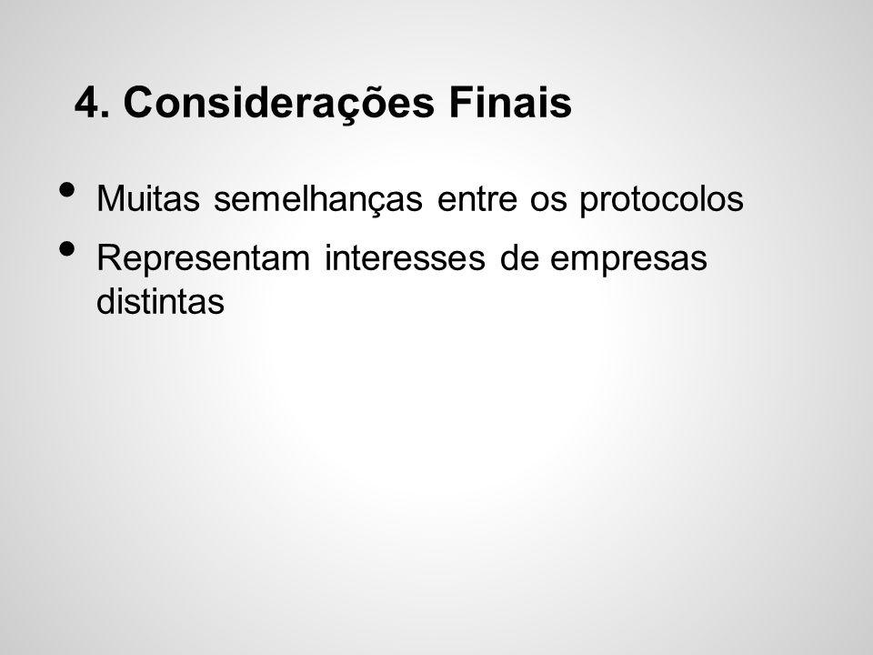 4. Considerações Finais Muitas semelhanças entre os protocolos