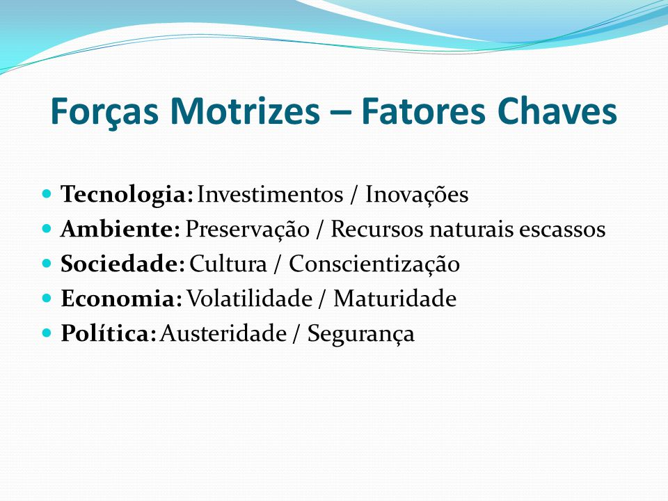 Forças Motrizes – Fatores Chaves