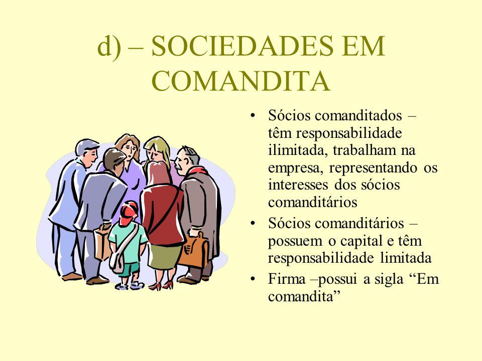d) – SOCIEDADES EM COMANDITA