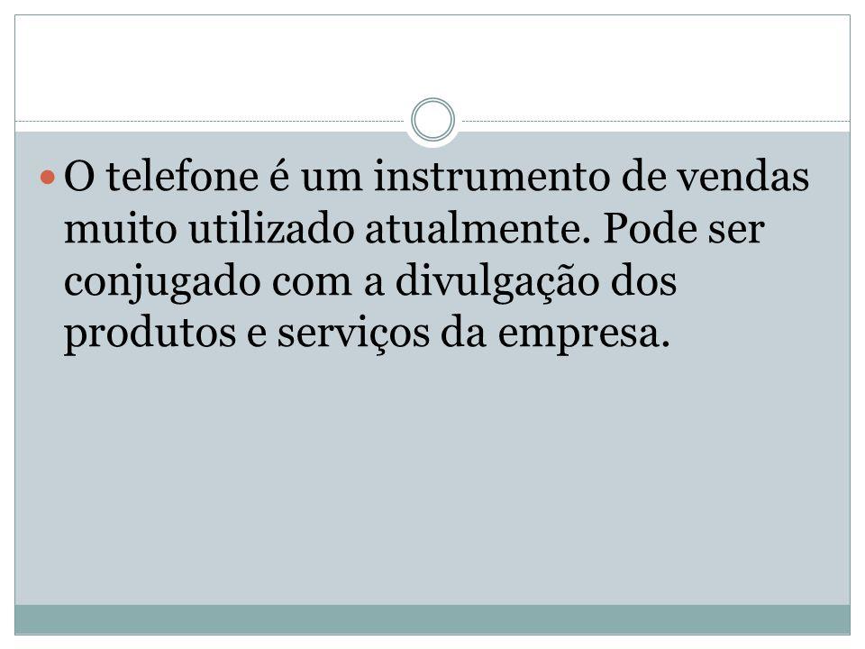 O telefone é um instrumento de vendas muito utilizado atualmente