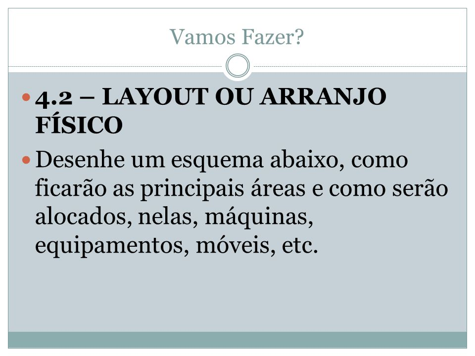 4.2 – LAYOUT OU ARRANJO FÍSICO