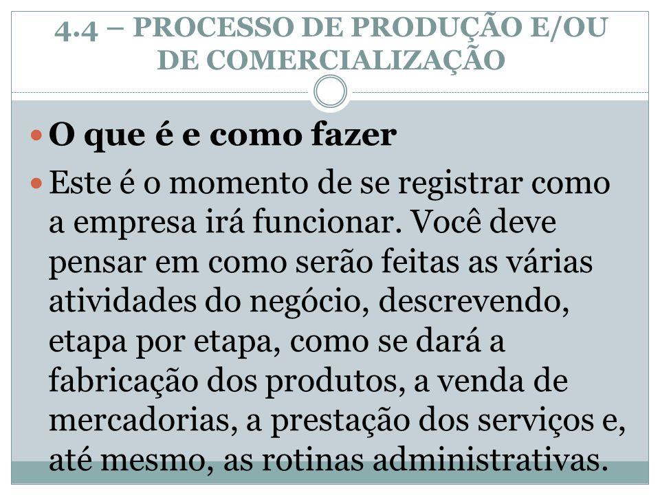 4.4 – PROCESSO DE PRODUÇÃO E/OU DE COMERCIALIZAÇÃO