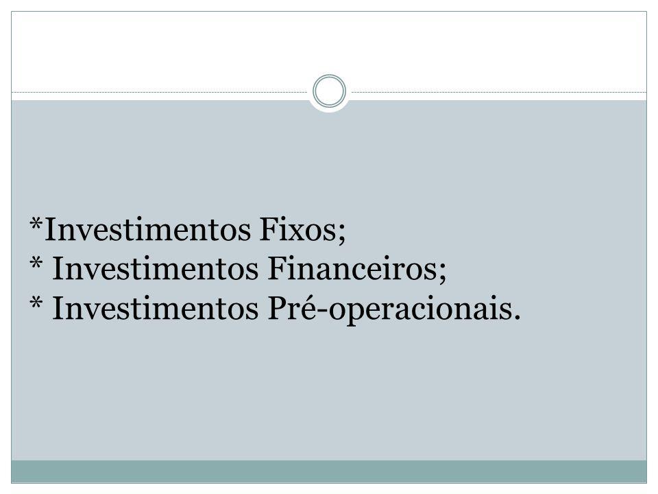 Investimentos Fixos;. Investimentos Financeiros;