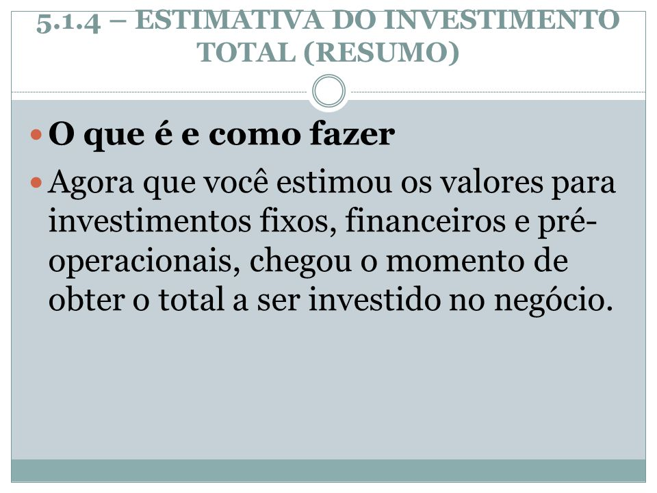 5.1.4 – ESTIMATIVA DO INVESTIMENTO TOTAL (RESUMO)