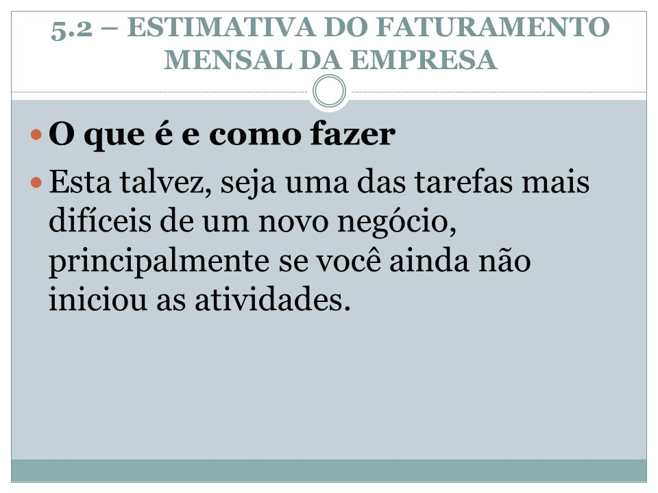 5.2 – ESTIMATIVA DO FATURAMENTO MENSAL DA EMPRESA