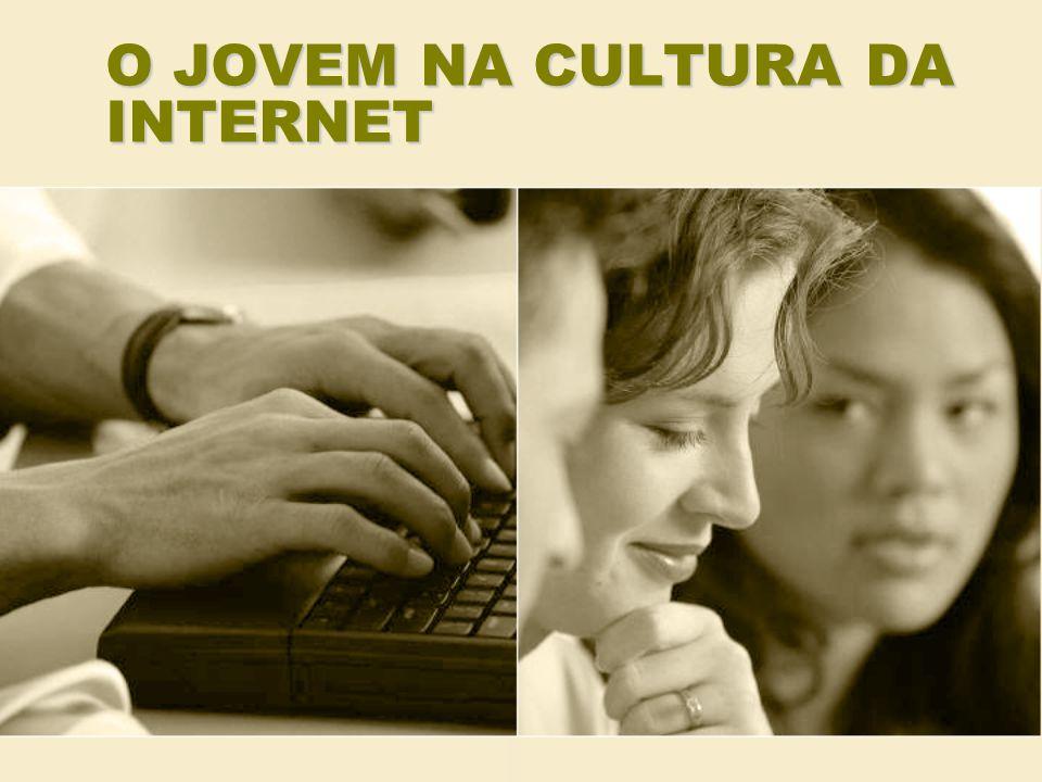 O JOVEM NA CULTURA DA INTERNET