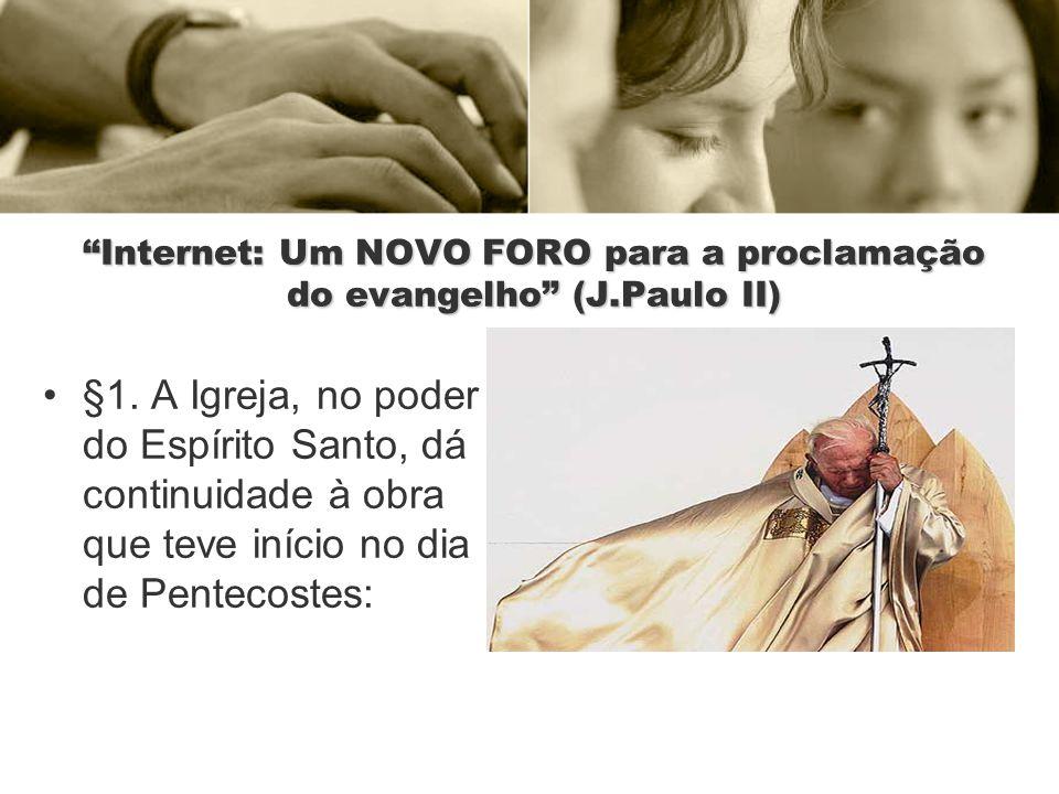 Internet: Um NOVO FORO para a proclamação do evangelho (J.Paulo II)