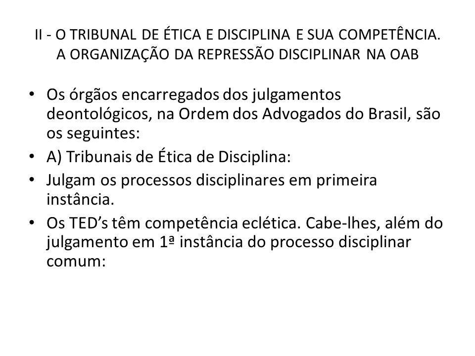 A) Tribunais de Ética de Disciplina:
