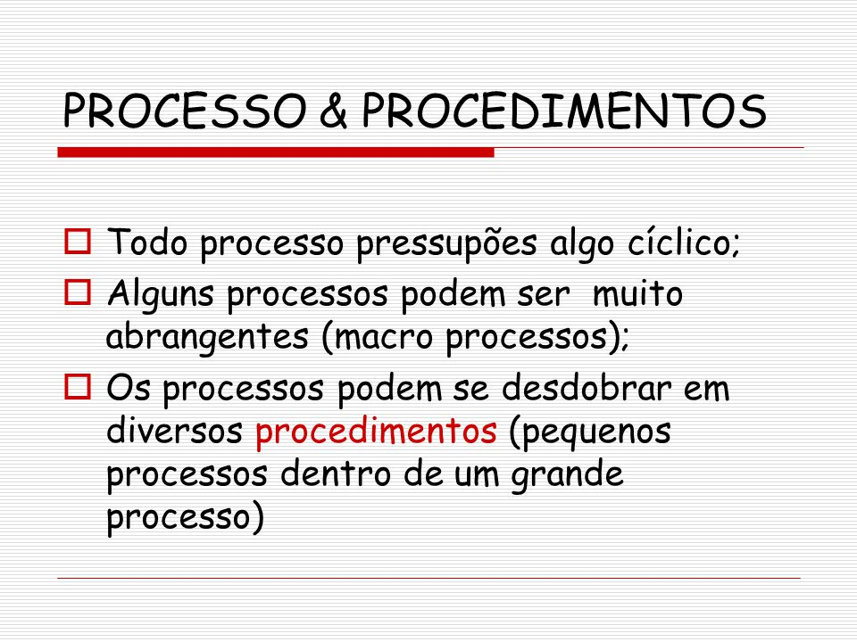 PROCESSO & PROCEDIMENTOS