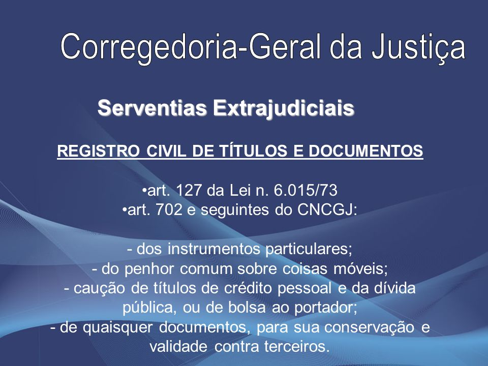 Serventias Extrajudiciais REGISTRO CIVIL DE TÍTULOS E DOCUMENTOS