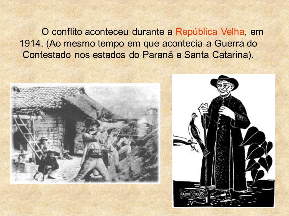 O conflito aconteceu durante a República Velha, em 1914