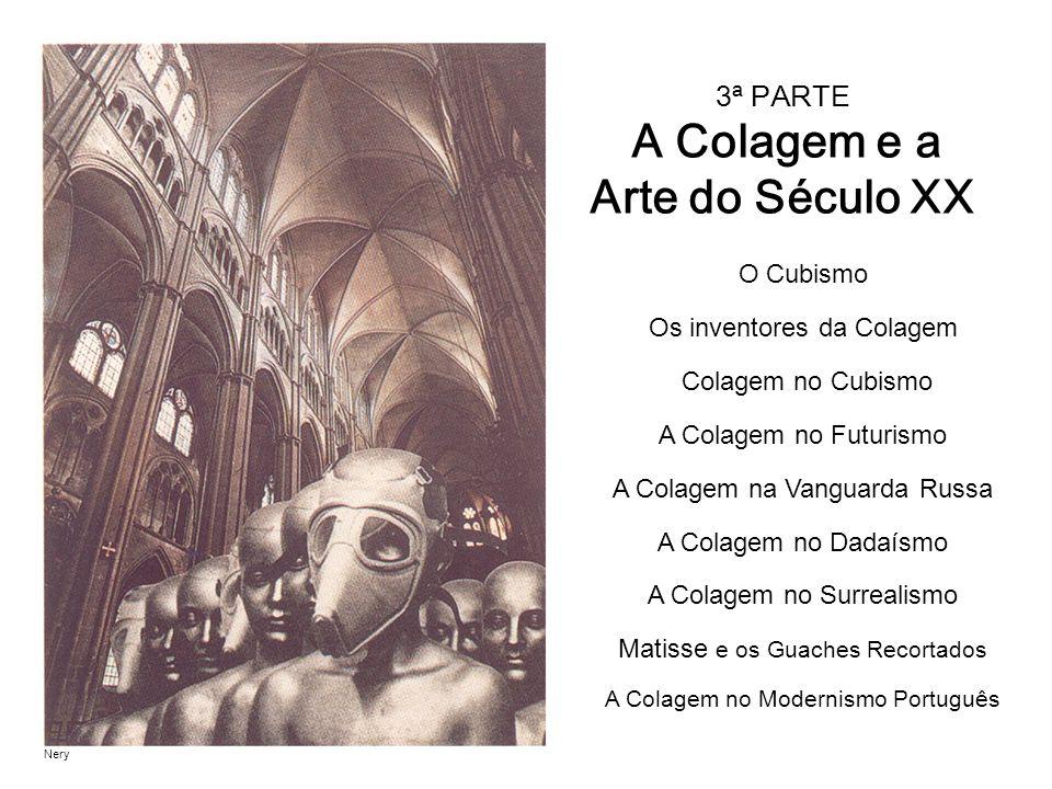 3ª PARTE A Colagem e a Arte do Século XX